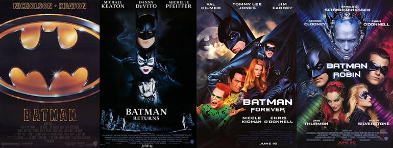 Batman (1989), Batman Returns (1992), Batman Forever (1995) ve Batman & Robin (1997)