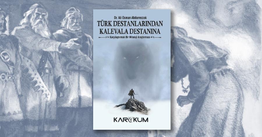 Türk Destanlarından Kalevala Destanına